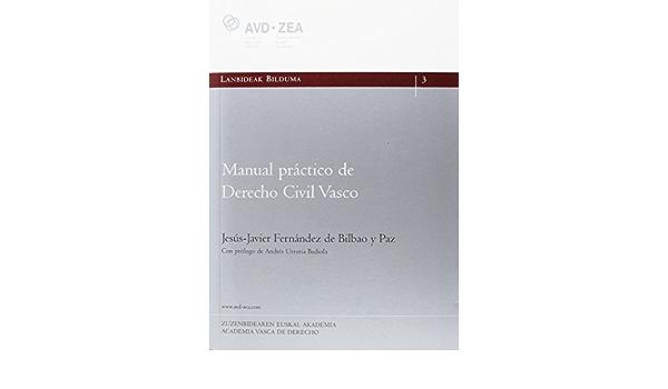 Manual Práctico De Derecho Civil Vasco Lanbideak Bilduma Spanish Edition 9788477525622 Fernández De Bilbao Y Paz Francisco Javier Books