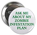 "ASK ME ABOUT MY ZOMBIE INFESTATION PLAN 1.25"" Pinback Button Badge / Pin"