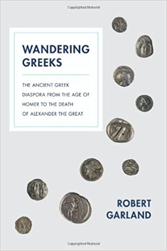 Wandering Greeks: The Ancient Greek Diaspora from the Age of