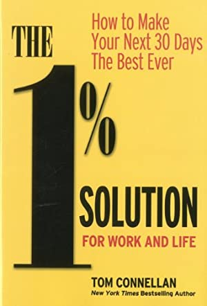 The 1% Solution for Work and Life