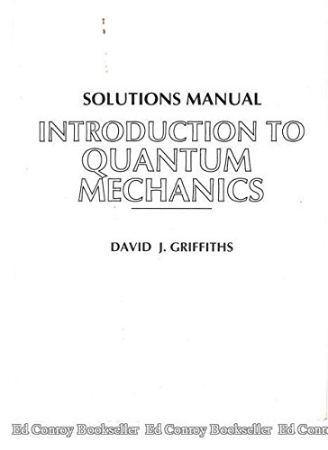Solutions manual for introduction to quantum mechanics david j solutions manual for introduction to quantum mechanics david j griffiths 9780131244139 amazon books fandeluxe Gallery