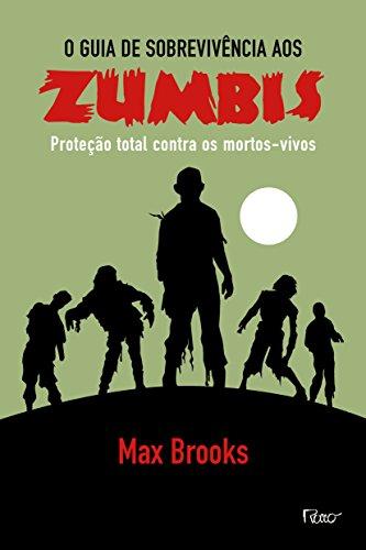 O Guia de Sobrevivência a Zumbis. Proteção Toral Contra Mortos Vivos