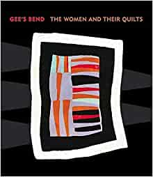Gee's Bend: The Women and Their Quilts: Arnett, William