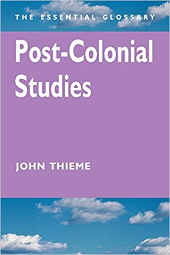 Book POST-COLONIAL STUDIES: THE ESSENTIAL GLOSSARY (Essential Glossary Series)