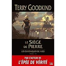 Le Siège de pierre: Les Chroniques de Nicci, T3 (French Edition)