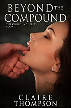Beyond the Compound (The Compound Series Book 2) by [Thompson, Claire]