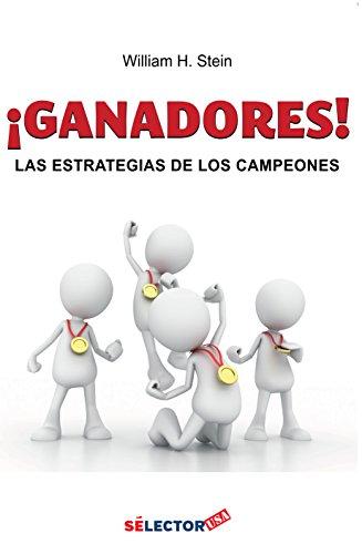 ¡Ganadores!: Las estrategias de los campeones (Spanish Edition) by [Stein