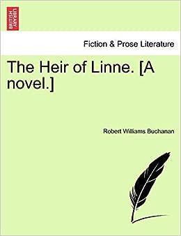 4fd7ea77a874 The Heir of Linne. [A Novel.]: Robert Williams Buchanan: 9781241182366:  Literature: Amazon Canada