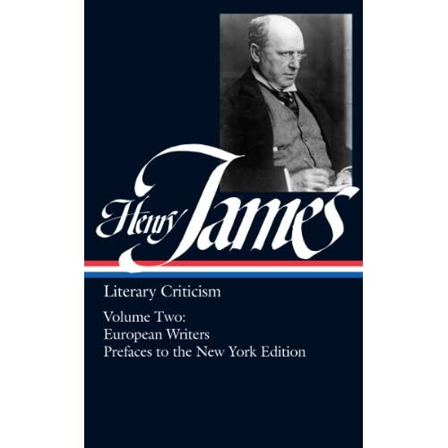 Henry James: Literary Criticism French Writers; Other European Writers; The Prefaces to the New York Edition (Hardcover)