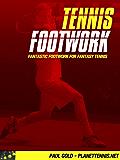 Tennis Footwork: Fantastic Footwork for Fantasy Tennis (English Edition)