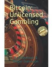 Bitcoin: Unlicensed Gambling