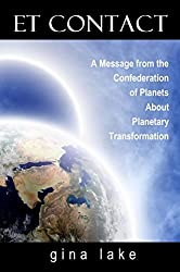 ET Contact: A Message from the Confederation of Planets About Planetary Transformation (English Edition)