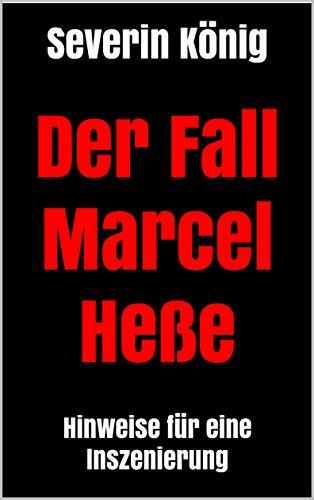 Der Fall Marcel Heße : Hinweise für eine Inszenierung (German Edition)