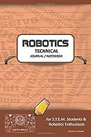ROBOTICS TECHNICAL JOURNAL NOTEBOOK - For STEM