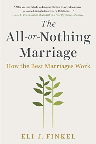 The All-or-Nothing Marriage: How the Best Marriages Work (Valentine Or Valentines)