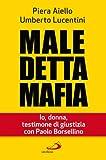 Maledetta mafia : io, donna, testimone di giustizia con Paolo Borsellino