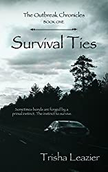 Survival Ties (The Outbreak Chronicles Book 1)