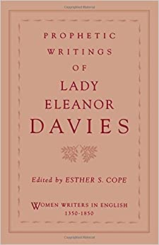 Book Prophetic Writings of Lady Eleanor Davies (Women Writers in English 1350-1850) by Eleanor Davies (1995-12-21)