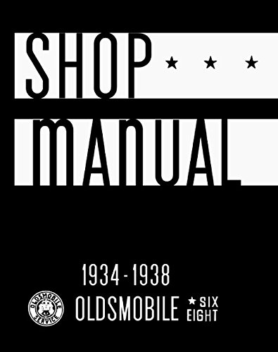 - 1934 1935 1936 1937 1938 OLDSMOBILE FACTORY REPAIR SHOP & SERVICE MANUAL - Olds Six and Eight - Business Coupe, Sport Coupe, 5-Passenger Coupe & Touring, 4-Door Sedan & Touring, Convertible