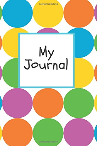 """Download My Journal: Colourful Spots Cover  Children's Lined Journal With Drawing Boxes  Draw, Write, Doddle, Diary, Jotter, Lined, Ruled  100 pages  6"""" x 9"""" Small Notebook (Kids Collection) (Volume 3) pdf epub"""