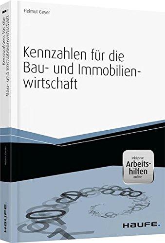 Kennzahlen für die Bau- und Immobilienwirtschaft - inkl. Arbeitshilfen online (Haufe Fachbuch) Taschenbuch – 24. Juni 2014 Helmut Geyer Haufe Lexware 3648050362 Bauwirtschaft