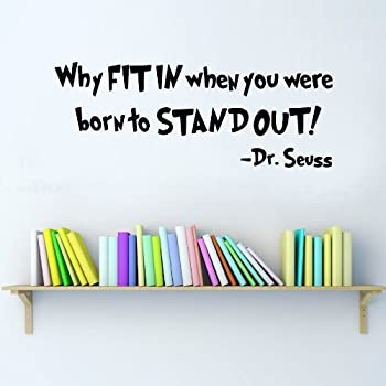 Quote It!   Dr. Seuss Why Fit In Wall Quote, Wall Art, Wall Vinyl, Wall  Decal, Decals, Stickers
