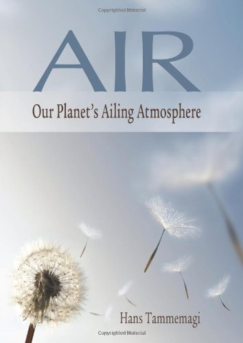 Air: Our Planet's Ailing Atmosphere