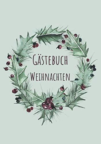 Gästebuch Weihnachten: Gästebuch für das schönste Fest des Jahres, 108 Seiten Platz für Texte, Gedichte, Sprüche und Bilder der Gäste, ideal auch als ... Freund oder Freundin. (German Edition) Guest Books