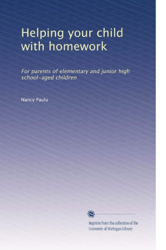 Helping your child with homework: For parents of elementary and junior high school-aged children