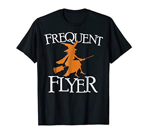 Frequent Flyer T Shirt Witches Costume Idea Funny