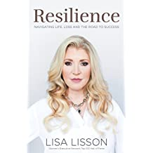 Resilience: Navigating Life, Loss and the Road to Success