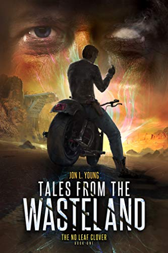 Tales from the Wasteland: The No Leaf Clover by [Young, Jon L.]
