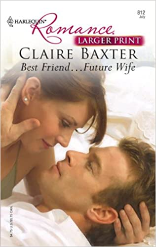 Book Best Friend... Future Wife (Harlequin Romance Large Print)