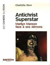 Antichrist Superstar : Marilyn Manson face à ses démons