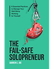 The Fail-Safe Solopreneur: 6 Essential Practices to Manage Your Well-Being Working for Yourself