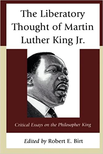 Thesis In Essay Amazoncom The Liberatory Thought Of Martin Luther King Jr Critical  Essays On The Philosopher King  Robert E Birt Books English Composition Essay Examples also Argumentative Essay Examples High School Amazoncom The Liberatory Thought Of Martin Luther King Jr  Essay About Paper