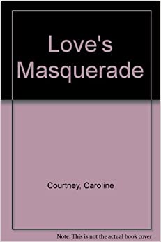 Love's Masquerade by Caroline Courtney (1980-01-01)