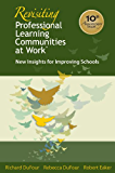 "Revisiting Professional Learning Communities at Workâ""¢: New Insights for Improving Schools (What Principals Need to Know)"