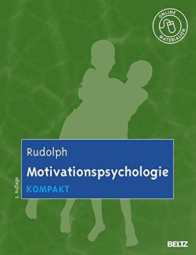 Motivationspsychologie kompakt: Mit Online-Materialien (Lehrbuch kompakt) Taschenbuch – 1. Oktober 2013 Udo Rudolph Beltz 3621277935 Theoretische Psychologie