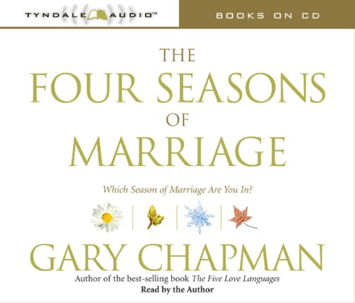 The Four Seasons of Marriage: Secrets to a Lasting Marriage by Tyndale House Publishers, Inc.