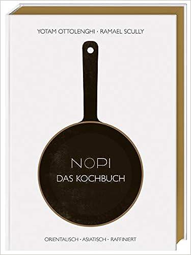 NOPI - Das Kochbuch: orientalisch - asiatisch - Amazon