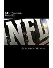NFL (American Football): A Fascinating Book Containing NFL Facts, Trivia, Images & Memory Recall Quiz: Suitable for Adults & Children