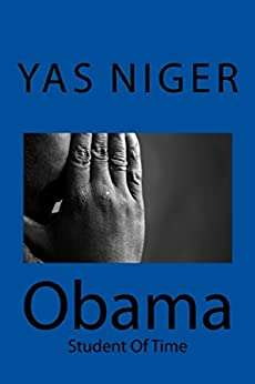 Obama: Student of Time by [Niger, Yas]