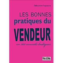 Les bonnes pratiques du vendeur: En 300 conseils ludiques (French Edition)