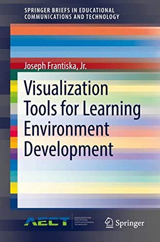 Visualization Tools for Learning Environment Development (SpringerBriefs in Educational Communications and Technology) ePub fb2 ebook