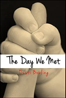 The Day We Met by [Bowling, Dusti]