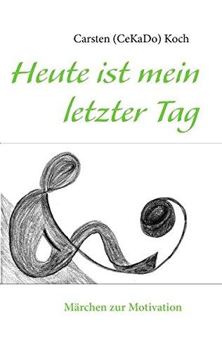 Heute Ist Mein Letzter Tag (German Edition)