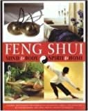 img - for Feng Shui: Mind & Body & Spirit & Home. Control and Enhance the Energies of Your House, Garden, and Inner Self By Understanding and Using Proven Ancient Techniques book / textbook / text book