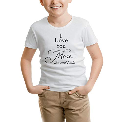 I Love You More Win Toddlers White t Shirts O-Neck Short Sleeve -