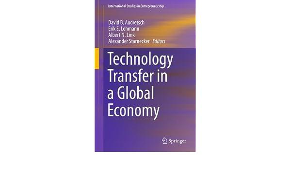 technology transfer in a global economy international studies in entrepreneurship book 28